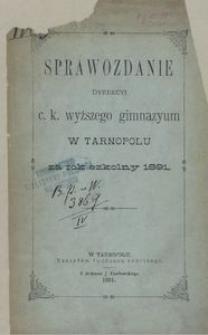 Sprawozdanie Dyrekcyi c. k. wyższego gimnazyum w Tarnopolu za rok szkolny 1891