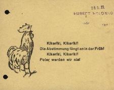 Kikeriki, Kikeriki! Die Abstimmung fängt an in die Früh! Kikeriki, Kikeriki! Polen werden wir nie!