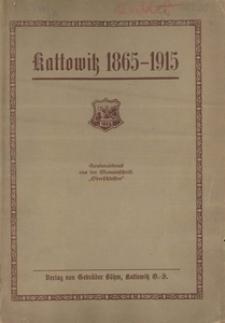 Kattowitz 1865-1915. Eine Denkschrift zum fünfzigjährigen Bestehen der Stadt