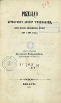 Przegląd literatury ludów wschodnich, poezyi greckiéj, średniowiecznéj, polskiéj XVI i XIX wieku