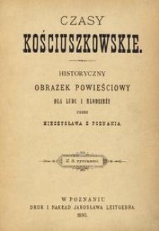 Czasy kościuszkowskie. Historyczny obrazek powieściowy dla ludu i młodzieży