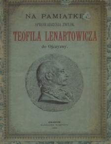 Na pamiątkę sprowadzenia zwłok Teofila Lenartowicza do ojczyzny. Dla polskiego ludu