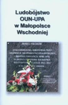 Ludobójstwo OUN-UPA w Małopolsce Wschodniej : materiały z konferencji naukowej odbytej 6 czerwca 2009 r. podczas VI Dnia Kultury Kresowej. [1].