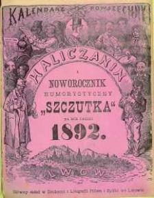 """Haliczanin. Kalendarz Powszechny zastosowany do potrzeb wszystkich mieszkańców Galicji i Ilustrowany Noworocznik Humorystyczny """"Szczutka"""" na rok pański 1892"""