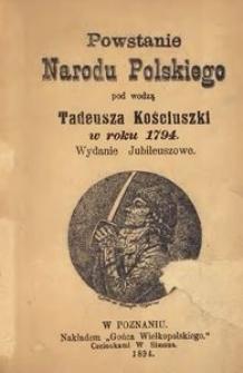 Powstanie Narodu Polskiego pod wodzą Tadeusza Kościuszki w roku 1794