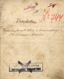 Vendetta. Krotochwila w 1m. akcie z francuskiego P.P. Dumanoir, Siraudin