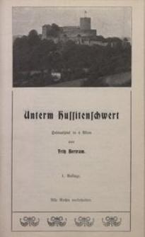 Unterm Hussitenschwert Heimat-Spiel in 4 Akten