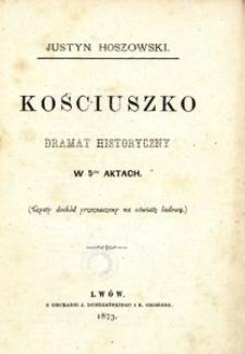 Kościuszko. Dramat historyczny w 5ciu aktach