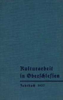 Kulturarbeit in Oberschlesien. Ein Jahrbuch 1937