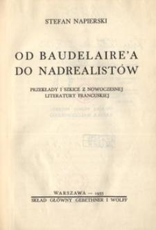 Od Baudelaire'a do nadrealistów. Przekłady i szkice z nowoczesnej literatury francuskiej