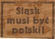 Sląsk [!] musi być polski!