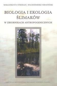 Biologia i ekologia ślimaków w zbiornikach antropogenicznych