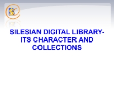 Silesian Digital Library- its character and collections