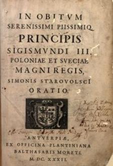 In Obitvm Serenissimi Piissimiq. Principis Sigismvndi III. Poloniae Et Sveciae Magni Regis Simonis Starovolsci[i] Oratio.