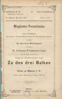 Mitglieder-Verzeichniss der unter Constitution der grossen National-Mutter-Loge der Preussischen Staaten genannt Zu den drei Weltkugeln arbeitenden St. Johannis-Freimaurer-Loge und der damit verbundenen delegirten Alt-Schottischen Loge Zu den drei Balken im Orient zu Münster i. W. Für das Maurerjahr 1897/98
