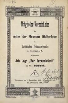 """Mitglieder-Verzeichniss der unter der Grossen Mutterloge des Eklektischen Freimaurerbundes in Frankfurt a. M. arbeitenden Joh.-Loge """"Zur Freundschaft"""" im Or. Cassel."""