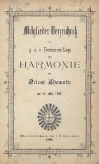 Mitglieder-Verzeichniss der g. u. v. Freimaurer-Loge zur Harmonie im Orient Chemnitz am 19. Mai 1898.