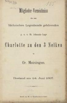 Mitglieder-Verzeichniss der zum Sächsischen Logenbunde gehörenden g. u. v. St. Johannis-Loge Charlotte zu den 3 Nelken im Or[ient] Meiningen