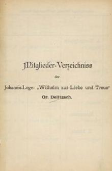 """Mitglieder-Verzeichniss der Johannis-Loge """"Wilhelm zur Liebe und Treue"""" Or. Delitzsch."""