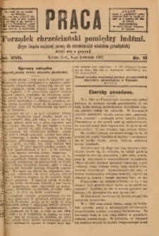 Praca, 1907, R. 17, Nr. 15