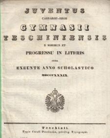 Juventus Caesareo-Regii Gymnasii Teschiniensis e moribus et progressu in literis censa, 1839