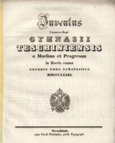 Juventus Caesareo-Regii Gymnasii Teschiniensis e moribus et progressu in literis censa, 1843