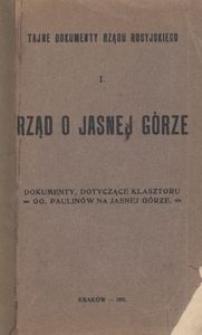 Rząd o Jasnej Górze : dokumenty, dotyczace klasztoru OO. Paulinów na Jasnej Górze