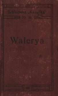 Walerya. Opowiadanie historyczne z czasów prześladowania chrześcian