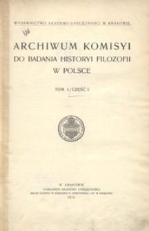 Archiwum Komisyi do Badania Historyi Filozofii w Polsce. T. 1, cz. 1