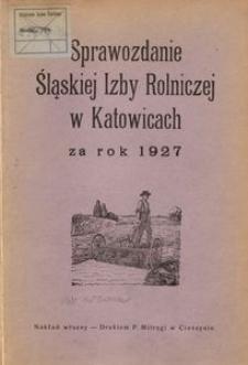 Sprawozdanie Śląskiej Izby Rolniczej w Katowicach za rok 1927