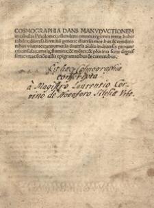 Cosmographia dans manvductionem in tabulas Ptholomei; ostendens omnes regiones terrae habitabiles; diversa hominu[m] genera [...] vna cu[m] no[n]nullis epigramatibus [et] carminibus