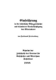 Einfrührung in die schlesische Münzgeschichte mit besonderer Berüctsichtigung des Mittelalters.