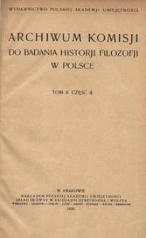 Archiwum Komisyi do Badania Historyi Filozofii w Polsce. T. 2, cz. 2