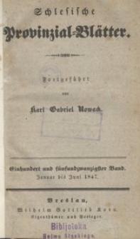 Schlesische Provinzialblätter, 1847, 125. Bd., 1/6. St.: Januar/Juni