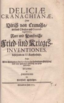 Deliciæ Cranachianæ, Oder Ulrich von Cranachs [...] Rare und Kunstreiche Fried- und Krieges- Inventiones bestehende in XI. Kupfferstiche [...]