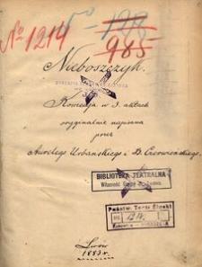 Nieboszczyk. Komedja w 3. aktach oryginalnie napisana przez Aurelego Urbańskiego i B. Czerwieńskiego. Lwów 1883 r.