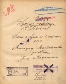 Spokój rodziny. Scena z życia w 1 odsłonie przez Maurycego Maeterlincka, przekład Jana Kasprowicza. Lwów 1896
