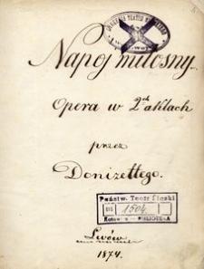 Napój miłosny. Opera w 2ch aktach przez Donizettego, Lwów 1874