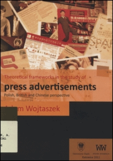 Theoretical frameworks in the study of press advertisements : Polish, English and Chinese perspective