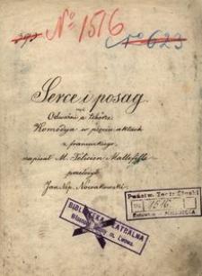 Serce i posag czyli Odważni a tchórze. Komedya w pięciu aktach z francuzkiego, napisał M. Felicien Mallefille, przełożył Jan Nep. Nowakowski