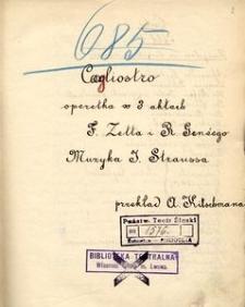 Cagliostro. Operetka w 3 aktach F. Zella i R. Geneego. Muzyka J. Straussa, przekład A. Kitschmana. (8/III 891)