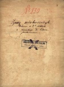 Żywy nieboszczyk. Komedya w 2ch aktach z niemieckiego K. Lebrun przetłumaczona