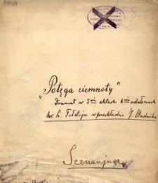 Potęga ciemnoty. Dramat w 5 aktach a 6 odsłonach hr. L. Tołstoja w przekładzie J. Stadnika. Scenariusz
