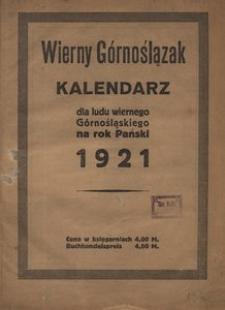 Wierny Górnoślązak. Kalendarz dla ludu wiernego Górnośląskiego na rok Pański 1921