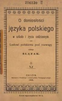 O doniosłości języka polskiego w szkole i w życiu codziennem. Ludowi polskiemu pod rozwagę