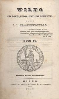 Wilno. Od początków jego do roku 1750. Tom IV.