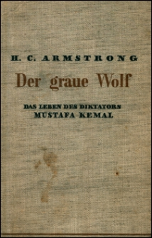 Der Graue Wolf : das Leben des diktators Mustafa Kemal