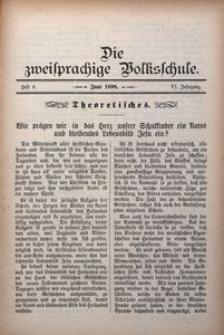 Die Zweisprachige Volksschule, 1898, Jg. 6, H. 6