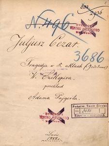 Juljusz Cezar. Tragedja w 5. aktach (a 9 odsłonach) W. Szekspira przekład Adama Pajgerta. Lwów 1888 r.