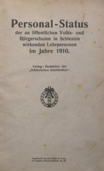 Personal-Status der an öffentlichen Volks- und Bürgerschulen in Schlesien wirkenden Lehrpersonen im Jahre 1910